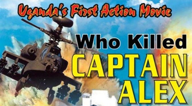 SOLD OUT: WAKALIWOOD FOREVER: Wakaliwood – The Documentary & Who Killed Captain Alex? (2010) – 30th August, Bristol Improv Theatre